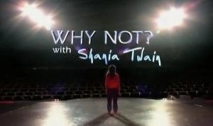 Why Not? with Shania Twain - Image: Why Not with Shania Twain