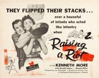 <i>Raising a Riot</i> 1955 film by Wendy Toye