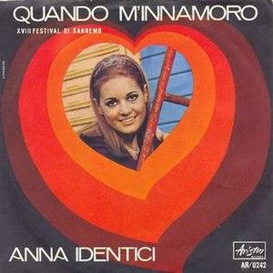 Quando m'innamoro - Image: 1968 Anna Identici Quando m'innamoro