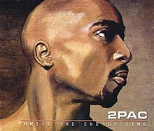 Until The End Of Time Tupac Shakur Song Wikipedia