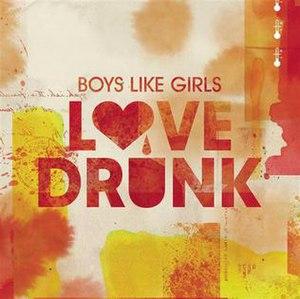 Love Drunk (Boys Like Girls song) - Image: Boys Like Girls Love Drunk (Official Single Cover)