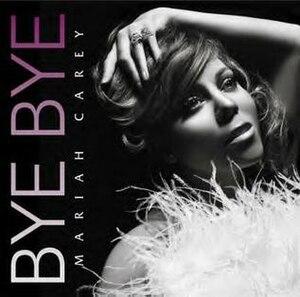 Bye Bye (Mariah Carey song) - Image: Bye Bye (Mariah Carey song)