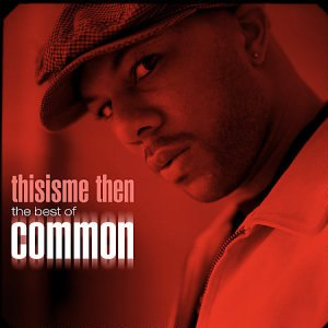 Thisisme Then: The Best of Common - Image: Common Thisisme Then