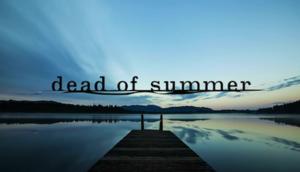 Dead of Summer (TV series) - Image: Dead of Summer intertitle