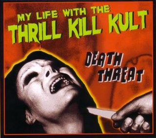 <i>Death Threat</i> (album) album by My Life with the Thrill Kill Kult