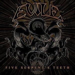 Five Serpent's Teeth - Image: Evile Five Serpent's Teeth