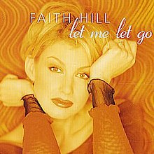 Faith Hill - Let Me Let Go.jpg