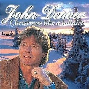 Christmas, Like a Lullaby - Image: John Denver Christmas Like a Lullaby album cover
