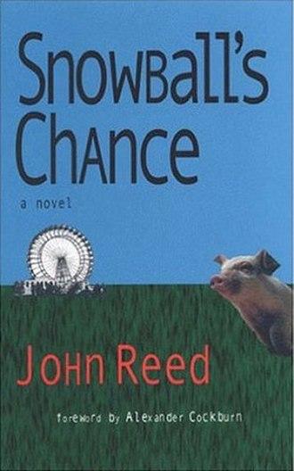 Snowball's Chance - Image: John Reed Snowball's Chance