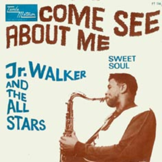 Come See About Me - Image: Jr Walker Come See About Me