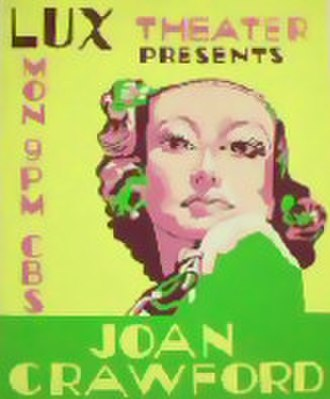 Anthology series - Lux Radio Theater ad art featuring Joan Crawford