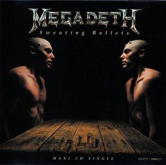 Sweating Bullets (song) - Image: Megadeth Sweating Bullets Single