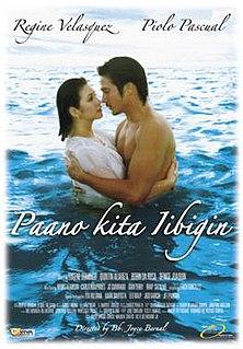 <i>Paano Kita Iibigin</i> 2007 Filipino film directed by Joyce Bernal