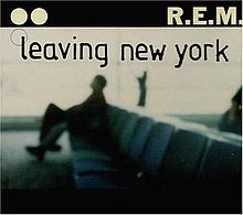 R.E.M. - Leaving New York.jpg