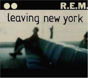 Leaving New York - Image: R.E.M. Leaving New York