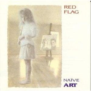 Naïve Art (album) - Image: Red Flag Naive