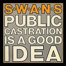 public castration is a good idea wikipedia
