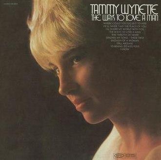 The Ways to Love a Man (album) - Image: Tammy Ways To Love A Man