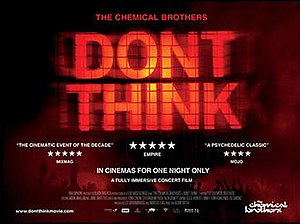 Don't Think - Image: The Chemical Brothers Don't Think poster