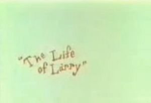 The Life of Larry and Larry & Steve - Title card for The Life of Larry.