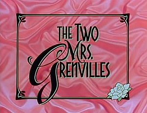 The Two Mrs. Grenvilles - Title screen of miniseries