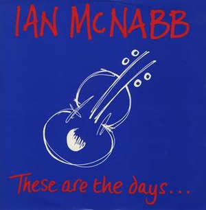 These Are the Days (Ian McNabb song) - Image: These are the days (album original artwork)