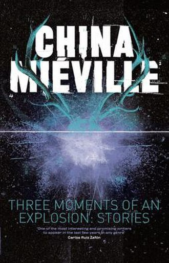 Three Moments of an Explosion: Stories - Cover of the first U.K. hardcover edition of Three Moments of an Explosion: Stories