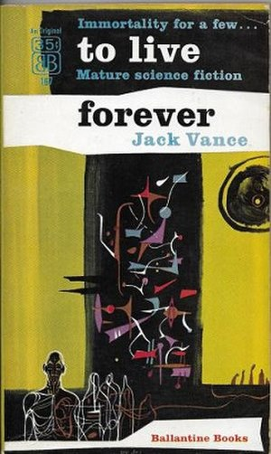 To Live Forever (novel) - First edition