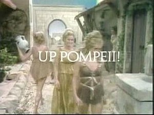 Up Pompeii! - Up Pompeii! opening title.
