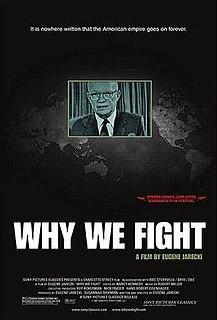 <i>Why We Fight</i> (2005 film) 2005 film by Eugene Jarecki