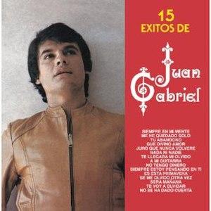 15 Éxitos de Juan Gabriel - Image: 15 Exitos de Juan Gabriel cover