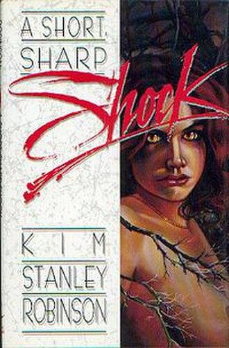 A Short, Sharp Shock - Image: A Short, Sharp Shock (Kim Stanley Robinson novel) cover