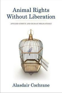 <i>Animal Rights Without Liberation</i> 2012 book by British political theorist Alasdair Cochrane