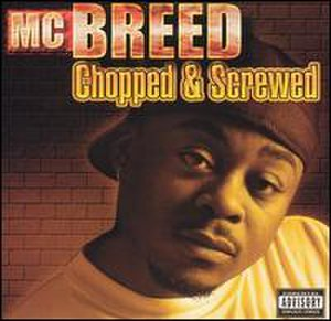 Chopped and Screwed (album) - Image: Chopped and Screwed Breed