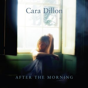 After the Morning (Cara Dillon album) - Image: Cover after the morning