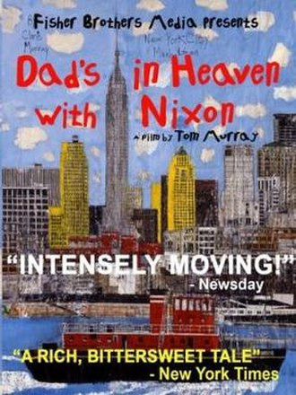 Dad's in Heaven with Nixon - Image: Dad's in Heaven with Nixon Film Poster
