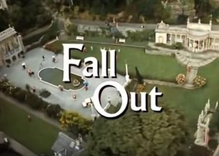 Fall Out (<i>The Prisoner</i>) 17th episode of the first season of The Prisoner