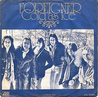 Cold as Ice (Foreigner song) - Image: Foreigner Cold As Ice b w I Need You (1977)