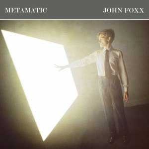 Metamatic - Image: John Foxx Metamatic LP album cover