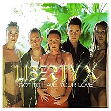 Liberty X Got to Have Your Love.jpg