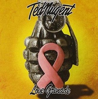 Love Grenade - Image: Love Grenade Ted Nugentalbum