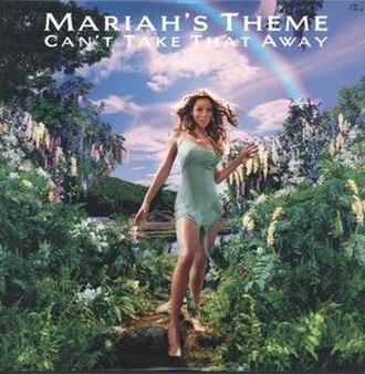 Can't Take That Away (Mariah's Theme) - Image: Mariahcareysingle ctta