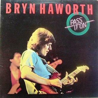 Pass It On (Bryn Haworth album) - Image: PASS IT ON