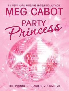 <i>The Princess Diaries, Volume VII: Party Princess</i> book by Meg Cabot