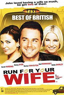 <i>Run for Your Wife</i> (2012 film) 2012 film by Ray Cooney