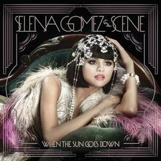 When the Sun Goes Down (Selena Gomez & the Scene album) - Image: Selena Gomez When the Sun Goes Down