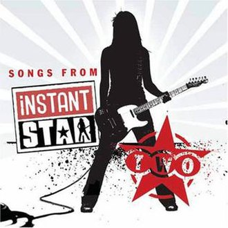 Instant Star soundtracks - Image: Songsfrominstantstar two