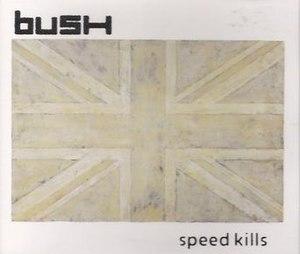 The People That We Love - Image: Speed Kills Bush