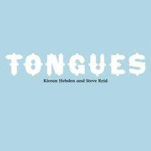 Tongues (Kieran Hebden and Steve Reid album) - Image: Tongues (album)