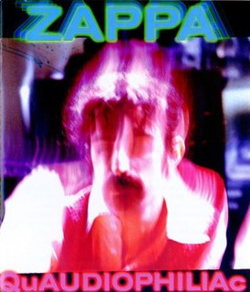 <i>Quaudiophiliac</i> 2004 compilation album by Frank Zappa